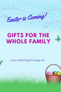 Easter is coming gifts for the whole family shooting stars mag gifts and decor for easter negle Gallery