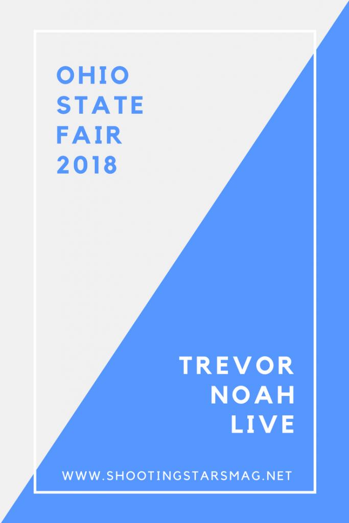 Ohio State Fair and Trevor Noah